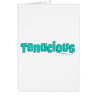 Tenacious Card