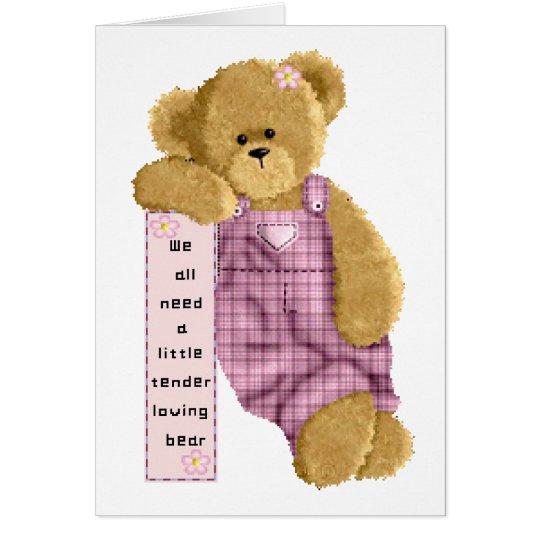 Tender Loving Bear Card