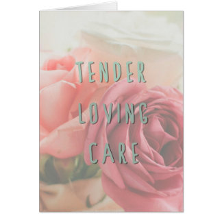 Tender loving care card