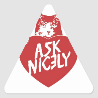 Tender Vittles Ask Nicely Triangle Sticker