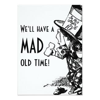 ¡Tendremos un de antaño enojado! (El sombrerero Invitación 12,7 X 17,8 Cm