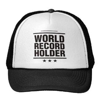 ¡Tenedor de récord mundial! Gorro De Camionero