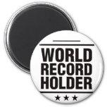 ¡Tenedor de récord mundial! Iman Para Frigorífico