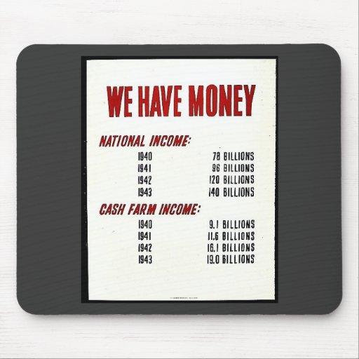 Tenemos dinero alfombrillas de ratón