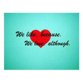 Tenemos gusto, porque.  Amamos, aunque Postales
