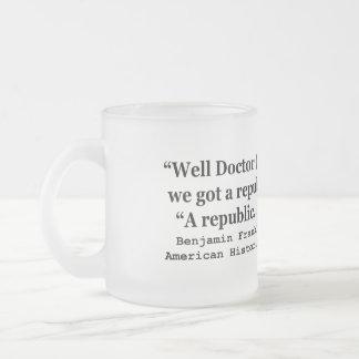 Tenemos una república o una cita de Franklin de la Tazas De Café