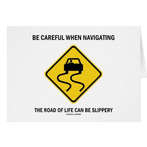 Tenga cuidado al navegar el camino de la vida resb tarjeta de felicitación