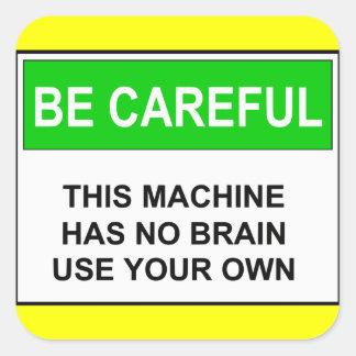 Tenga cuidado - ninguna advertencia del cerebro pegatina cuadrada
