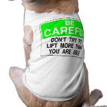 Tenga cuidado no levantan más que su capaz ropa para mascota