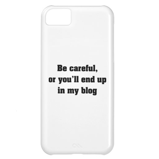 Tenga cuidado o usted terminará para arriba en mi  funda para iPhone 5C