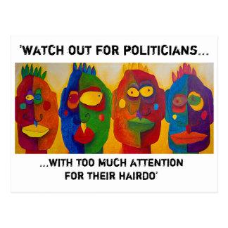 """'tenga cuidado para los políticos… """" postales"""
