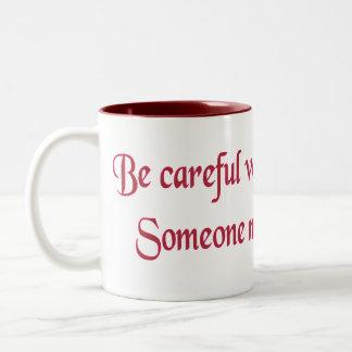 Tenga cuidado para qué usted desea… tazas