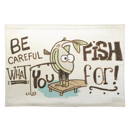 ¡Tenga cuidado para qué usted pesca! Mantel