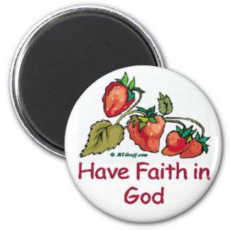 Tenga fe en fresa de dios imán redondo 5 cm