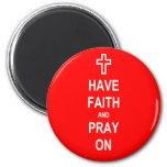 Tenga fe y ruegue encendido iman de nevera
