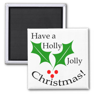¡Tenga navidad alegre de un acebo! Imán Cuadrado
