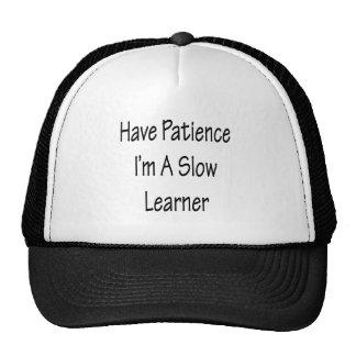 Tenga paciencia que soy un principiante lento gorros bordados