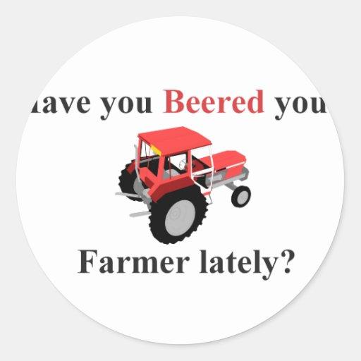 Tenga su beered su granjero últimamente pegatina redonda