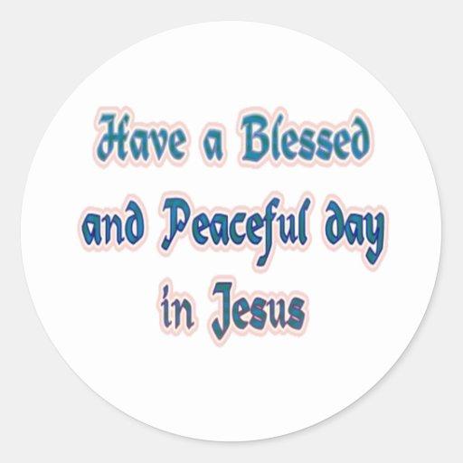 Tenga un día bendecido y pacífico en Jesús Pegatina Redonda