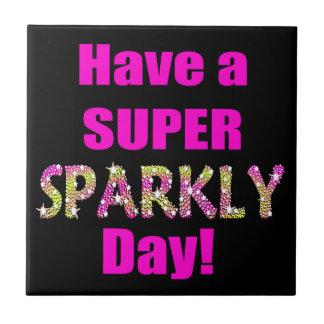 ¡Tenga un día brillante estupendo! Azulejo Cuadrado Pequeño