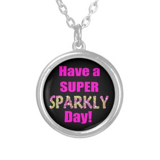 ¡Tenga un día brillante estupendo! Collar Personalizado