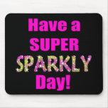 ¡Tenga un día brillante estupendo! Alfombrilla De Ratones