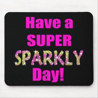 ¡Tenga un día brillante estupendo! Alfombrilla De Ratón