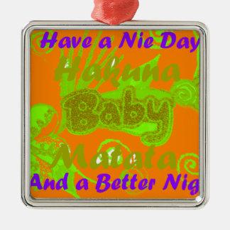 Tenga un día de Nicce y un mejor Night.png Adorno Cuadrado Plateado