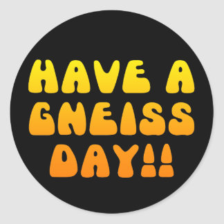 ¡Tenga un día del gneis! Pegatina