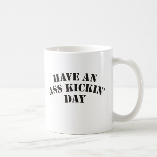 Tenga un día del kickin taza