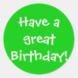¡Tenga un gran cumpleaños! Pegatina Redonda