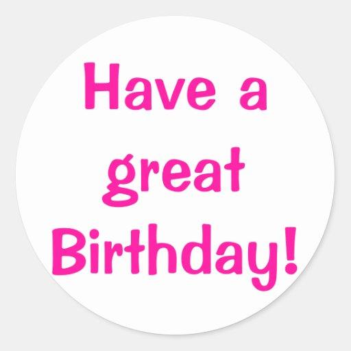 ¡Tenga un gran cumpleaños! Pegatinas Redondas