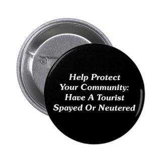 Tenga un turista Spayed o neutralizado Pins