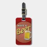¡Tenga una cerveza! Etiquetas De Equipaje