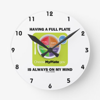 Tenga una placa llena está siempre en mis grupos reloj redondo mediano