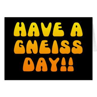 Tenga una tarjeta del día del gneis