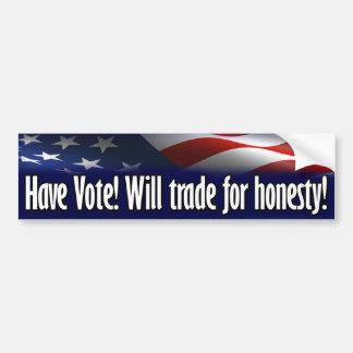 ¡Tenga voto! Negociará para la honradez Pegatina Para Auto