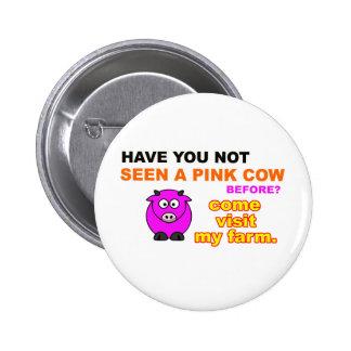 """""""Téngale no visto una vaca rosada antes?"""" Botón Pin Redondo De 2 Pulgadas"""