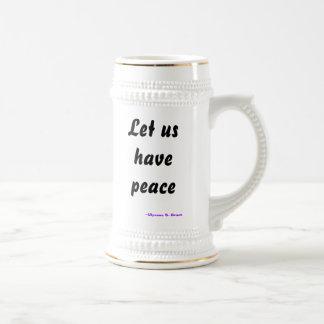 Tengamos paz, --Ulises S. Grant Tazas