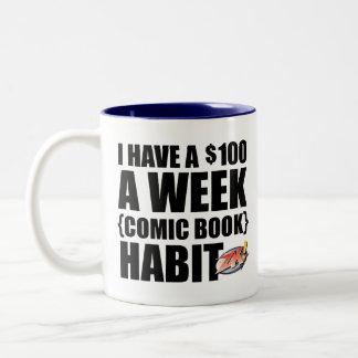 Tengo $100 un hábito del cómic de la semana taza de café de dos colores