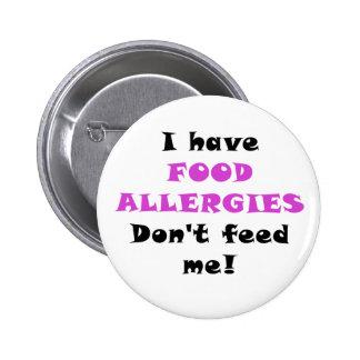 Tengo alergias alimentarias no me alimento pin redondo de 2 pulgadas