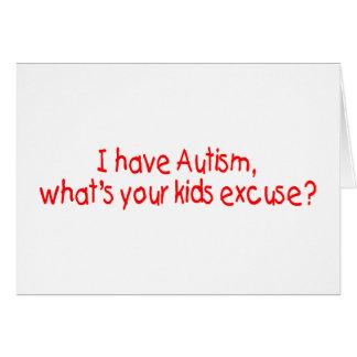 Tengo autismo cuál es su excusa de los niños felicitaciones