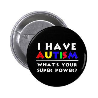 Tengo autismo. ¿Cuál es su superpoder? Pin Redondo 5 Cm