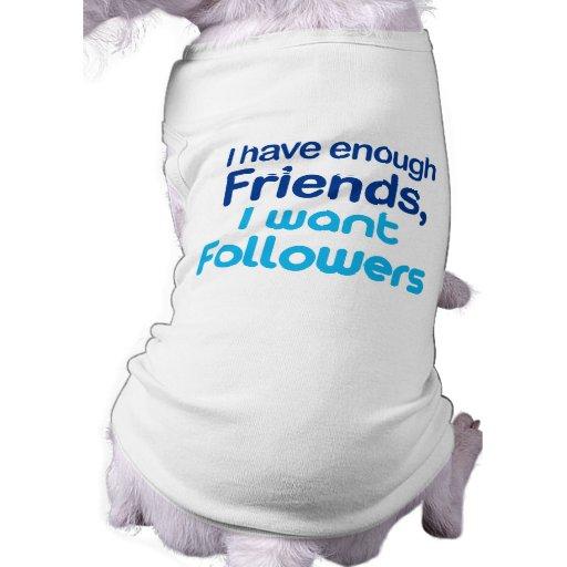 Tengo bastantes amigos ropa perro