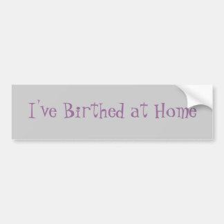 Tengo Birthed en casa Etiqueta De Parachoque