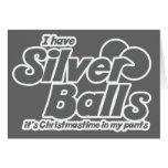 Tengo bolas de plata que es Christmastime en mis p Tarjeta De Felicitación