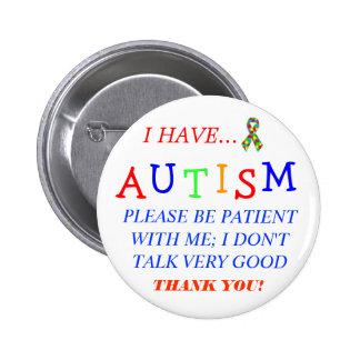 """""""Tengo botón de autismo"""" Pin Redondo De 2 Pulgadas"""