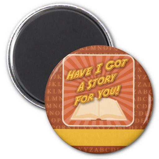 ¡Tengo conseguí una historia para usted! Imán Redondo 5 Cm