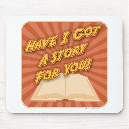 ¡Tengo conseguí una historia para usted! Tapetes De Ratones