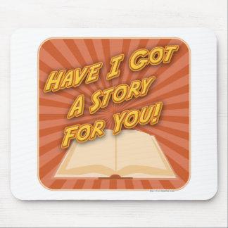 ¡Tengo conseguí una historia para usted! Tapetes De Raton